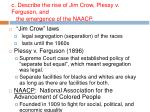 c describe the rise of jim crow plessy v ferguson and the emergence of the naacp