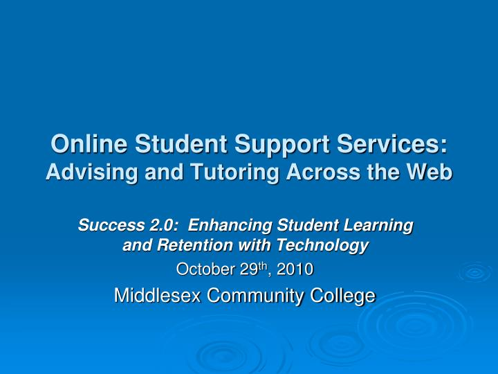 online student support services advising and tutoring across the web n.