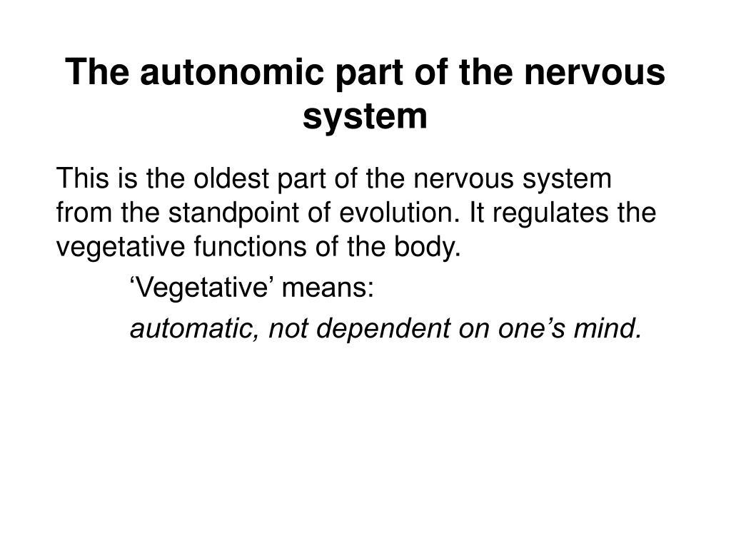 The autonomic part of the nervous system