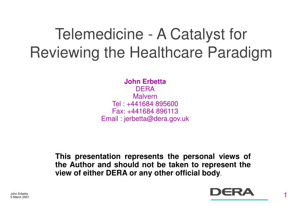 telemedicine a catalyst for reviewing the healthcare paradigm l.
