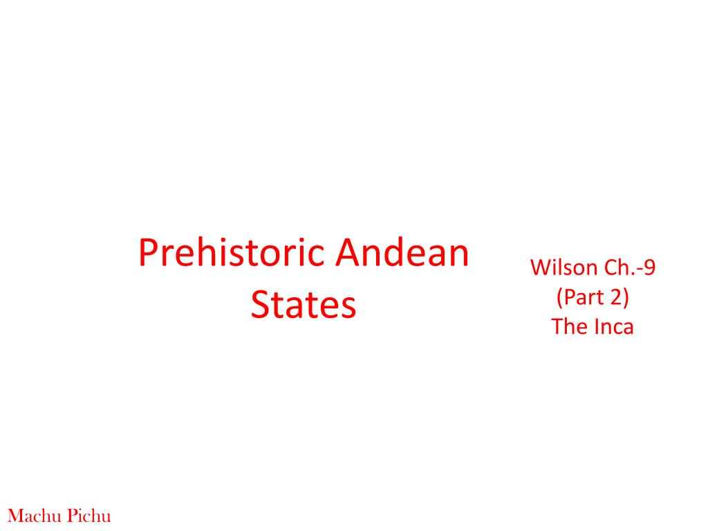 prehistoric andean states l.