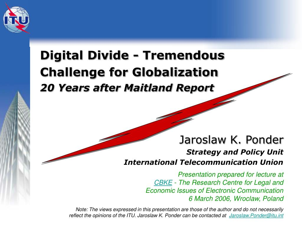 digital divide tremendous challenge for globalization 20 years after maitland report l.