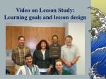 video on lesson study learning goals and lesson design
