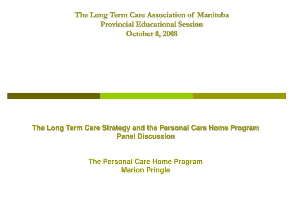 the long term care association of manitoba provincial educational session october 8 2008 l.