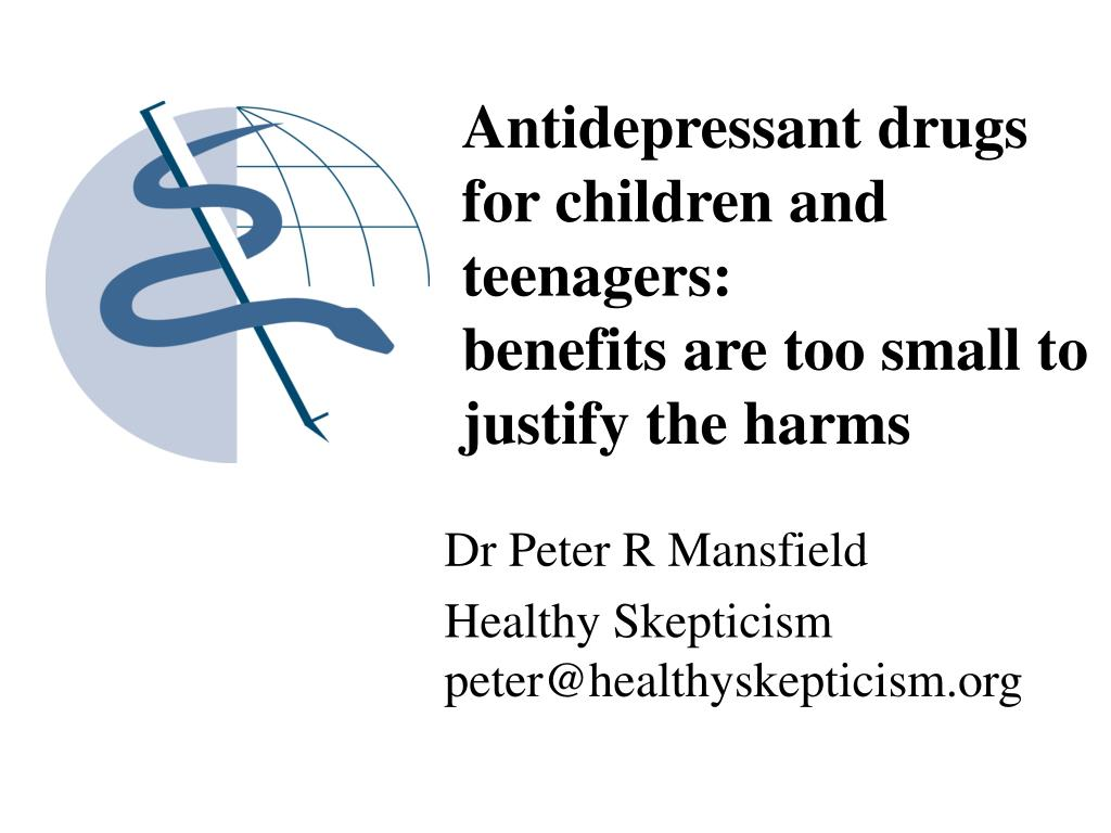 antidepressant drugs for children and teenagers benefits are too small to justify the harms l.