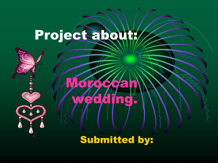 Project about moroccan wedding