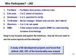 who participates jad