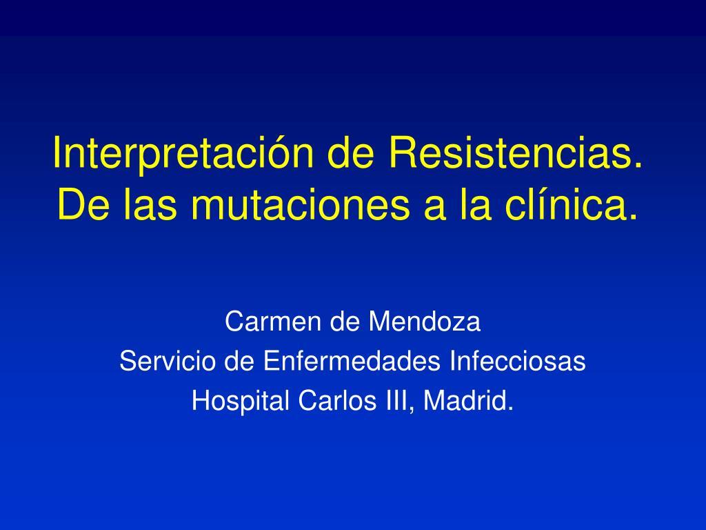 interpretaci n de resistencias de las mutaciones a la cl nica l.