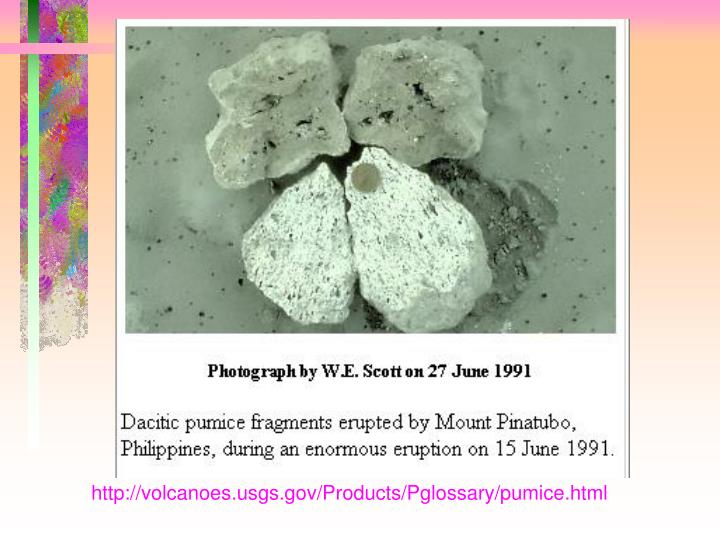 http://volcanoes.usgs.gov/Products/Pglossary/pumice.html
