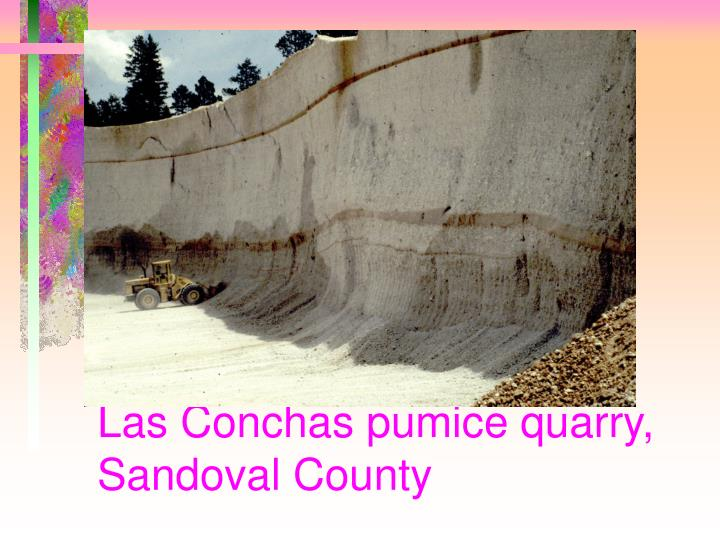 Las Conchas pumice quarry, Sandoval County