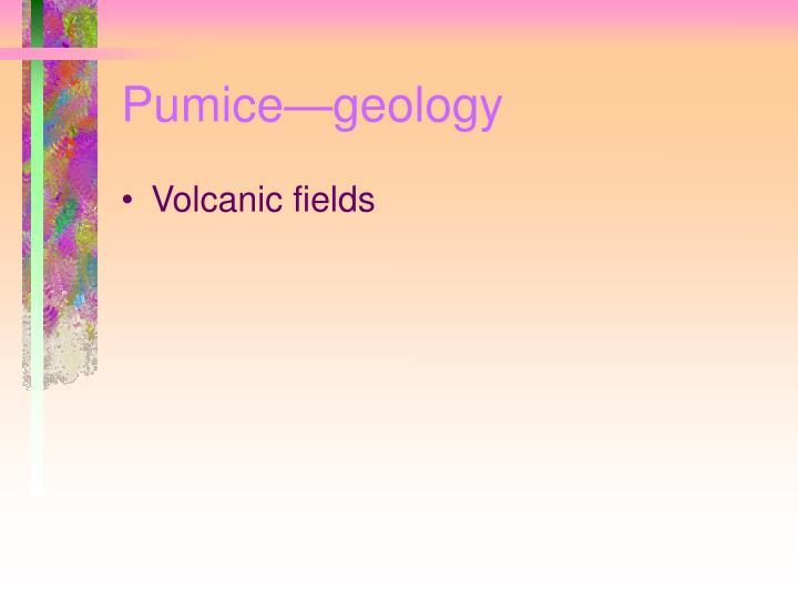 Pumice—geology