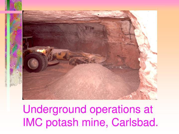 Underground operations at IMC potash mine, Carlsbad.