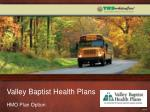 valley baptist health plans