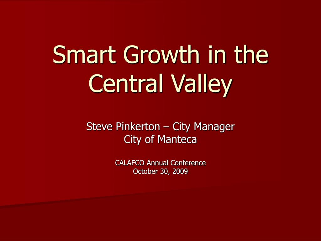smart growth in the central valley l.