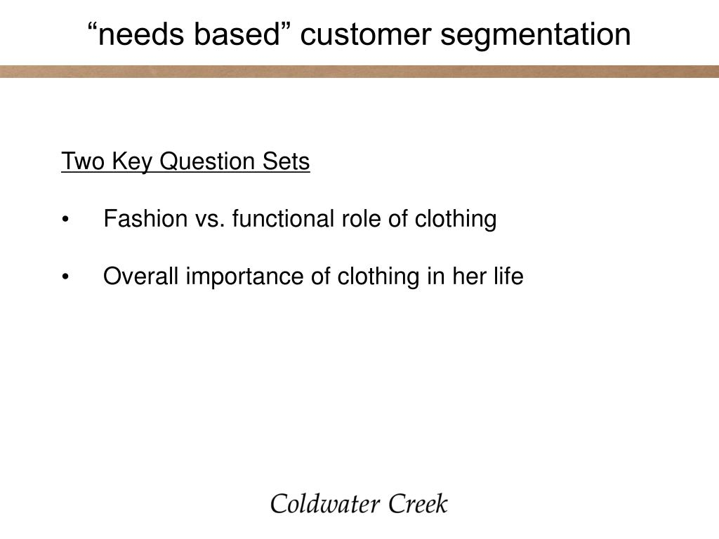 """needs based"" customer segmentation"
