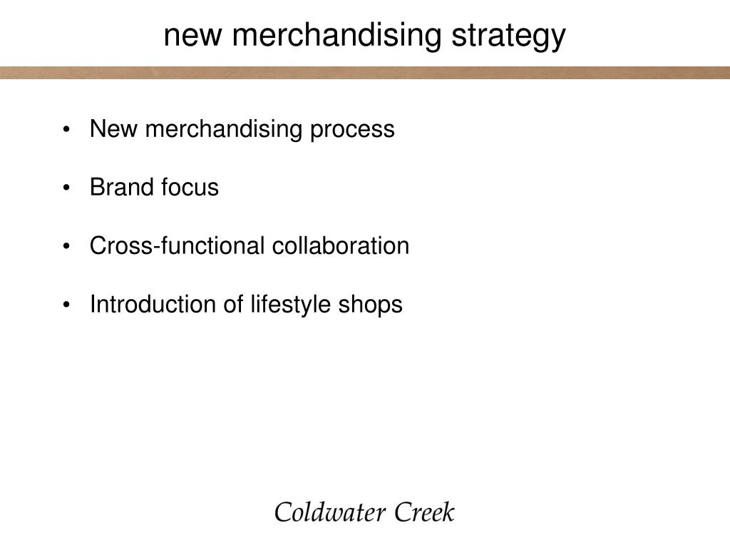 new merchandising strategy