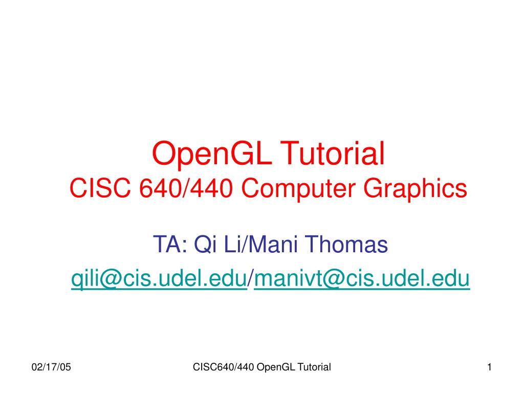 opengl tutorial cisc 640 440 computer graphics l.