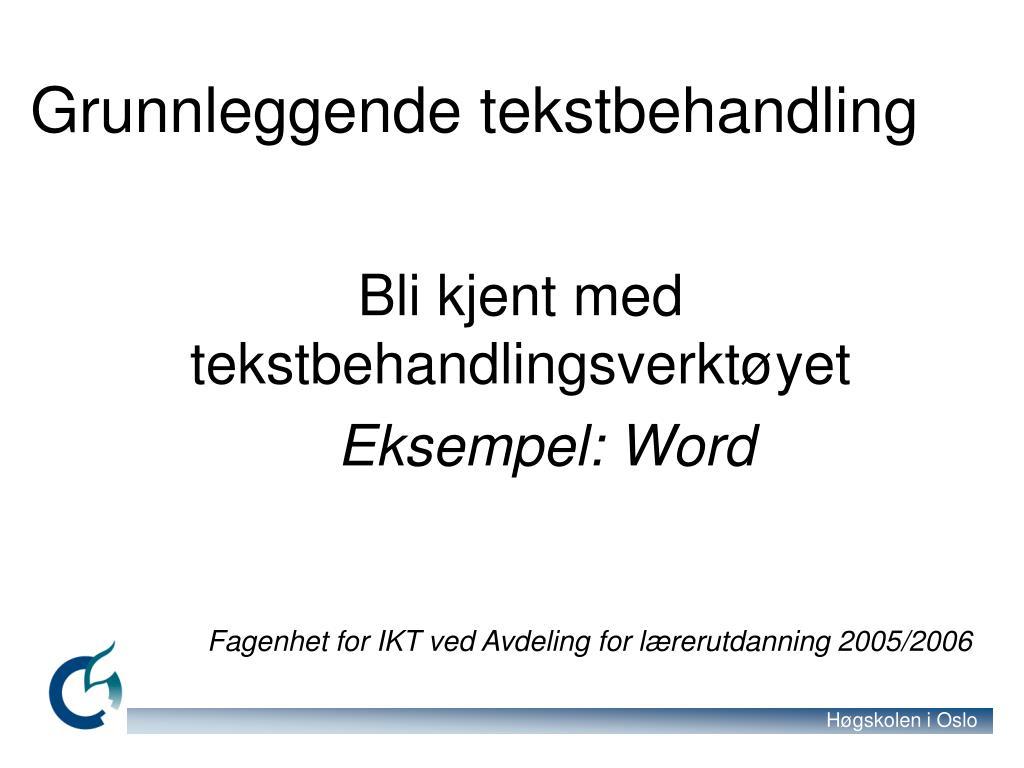 bli kjent med tekstbehandlingsverkt yet eksempel word l.