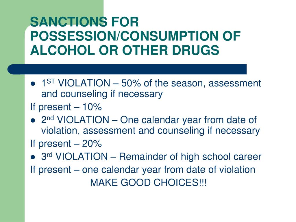 SANCTIONS FOR POSSESSION/CONSUMPTION OF ALCOHOL OR OTHER DRUGS