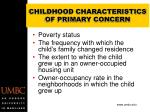 childhood characteristics of primary concern