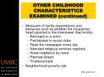 other childhood characteristics examined continued