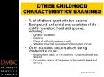 other childhood characteristics examined