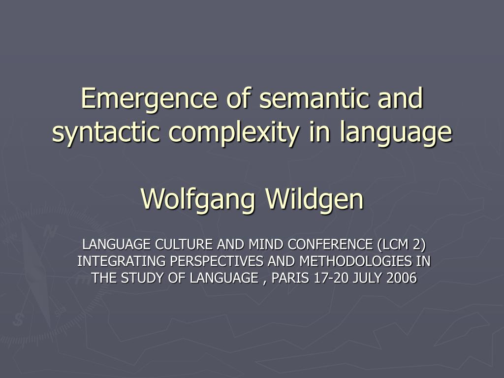 emergence of semantic and syntactic complexity in language wolfgang wildgen l.
