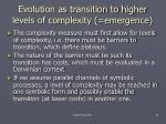 evolution as transition to higher levels of complexity emergence