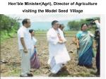 hon ble minister agri director of agriculture visiting the model seed village