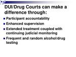 dui drug courts can make a difference through