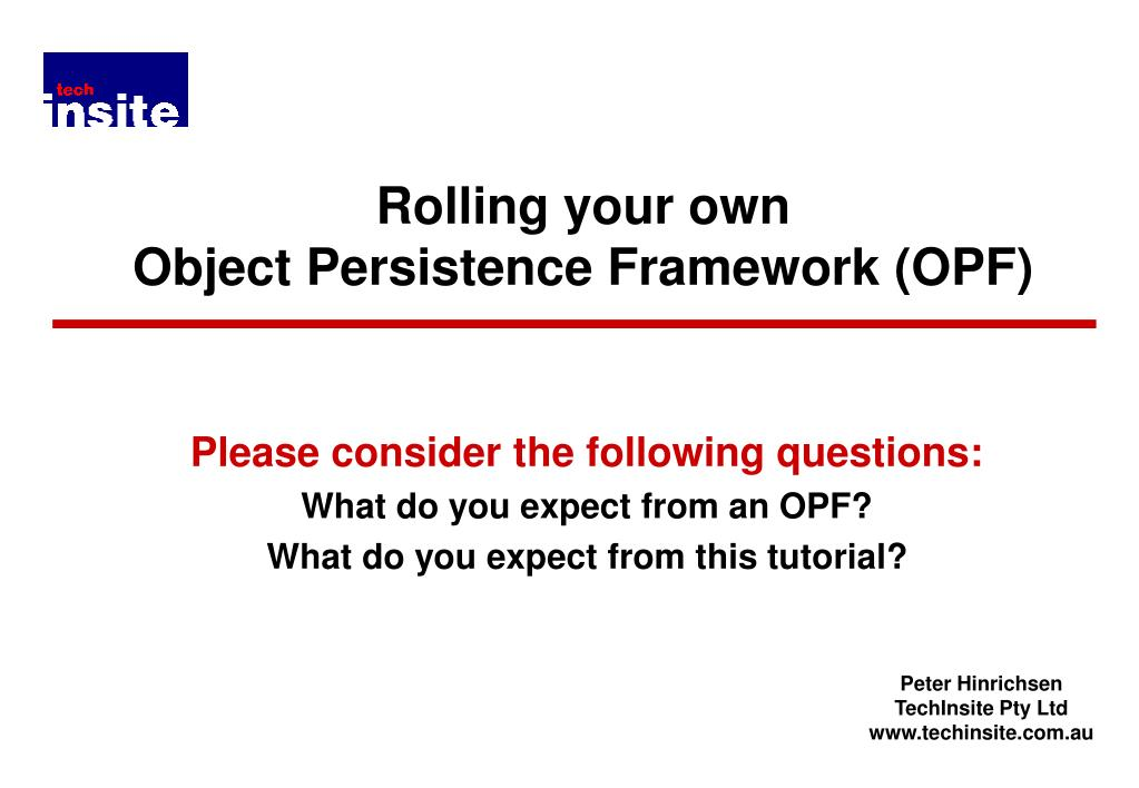 rolling your own object persistence framework opf l.