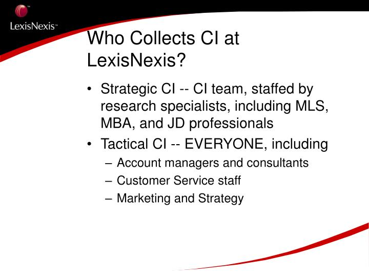 Who Collects CI at LexisNexis?