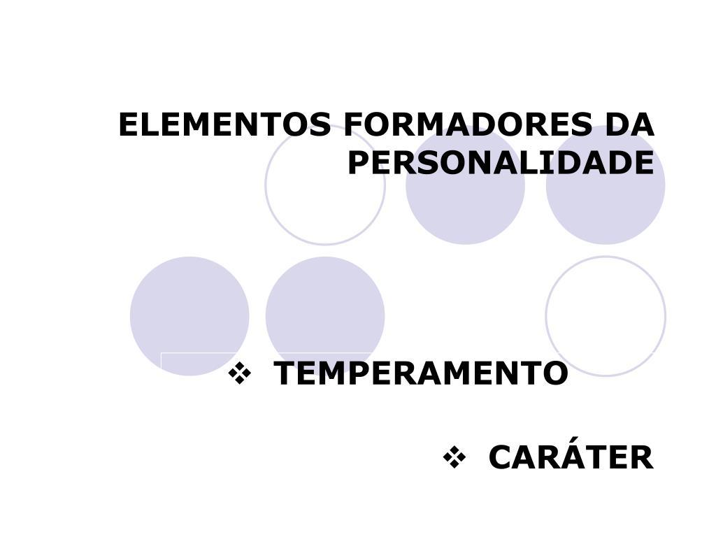elementos formadores da personalidade l.
