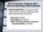 basic principles category 4 b financial reporting bond proceeds