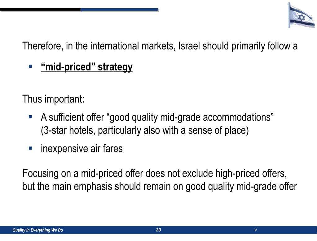 Therefore, in the international markets, Israel should primarily follow a