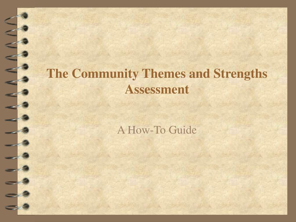 the community themes and strengths assessment l.