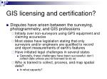 gis licensing and certification