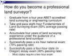 how do you become a professional land surveyor
