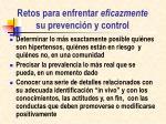 retos para enfrentar eficazmente su prevenci n y control