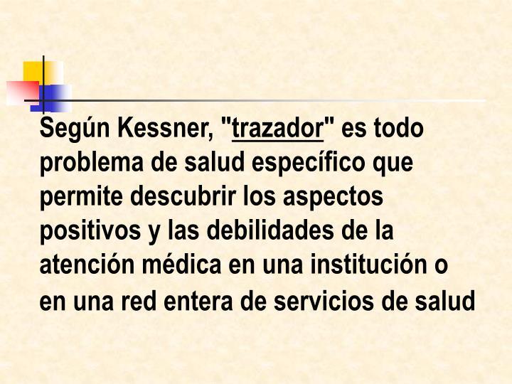 """Según Kessner, """""""