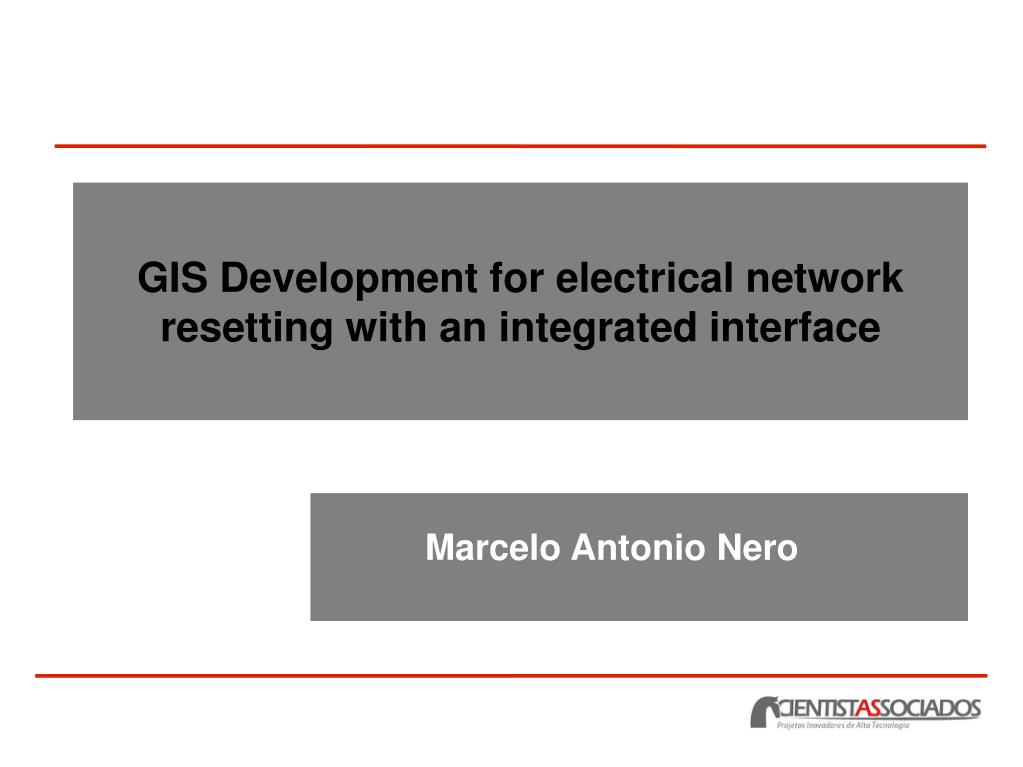 gis development for electrical network resetting with an integrated interface l.
