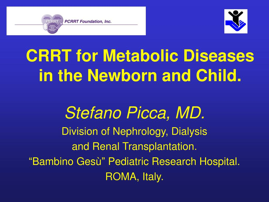crrt for metabolic diseases in the newborn and child l.