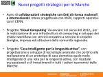 nuovi progetti strategici per le marche