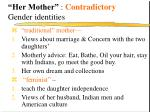 her mother contradictory gender identities