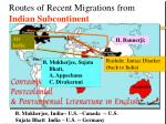 routes of recent migrations from indian subcontinent