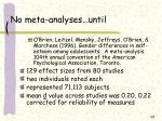 no meta analyses until