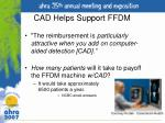 cad helps support ffdm