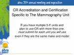 cr accreditation and certification specific to the mammography unit