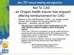 not to cad an oregon health insurer has stopped offering reimbursement for cad