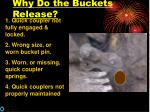 why do the buckets release